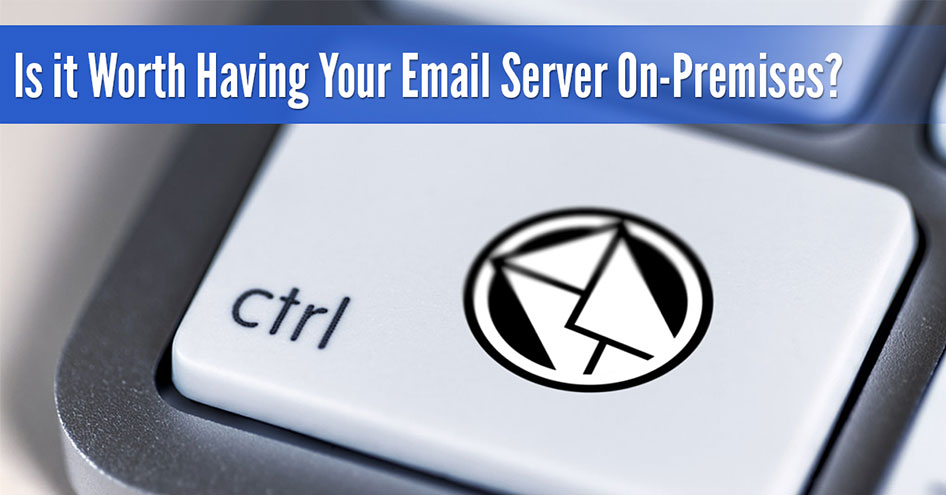 having your email server on-premises